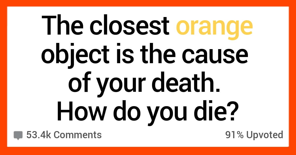 15 People Imagine Hilarious Life or Death Scenarios with Random Orange Objects